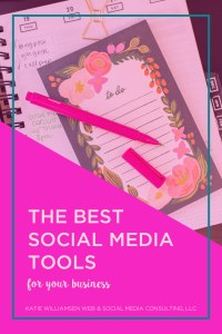 The Best Social Media Tools for Your Small Business // Katie Williamsen Web & Social Media Consulting, LLC