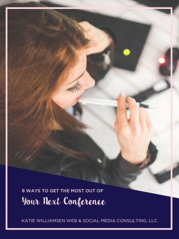 8 Ways to Get the Most Out of Your Next Conference // tips for networking // Katie Williamsen Web & Social Media, LLC
