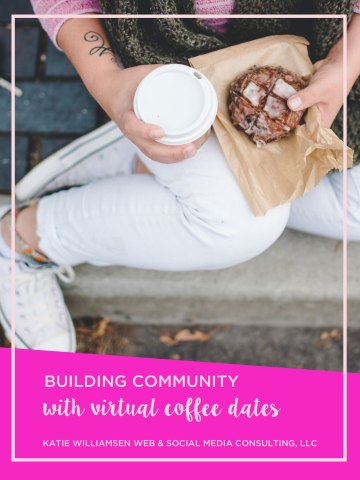 Building Community with Virtual Coffee Dates