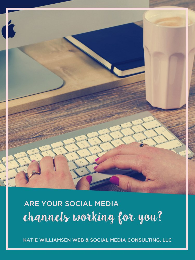 Are Your Social Media Channels Working for You?