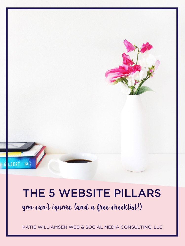 The 5 Website Pillars You Can't Ignore