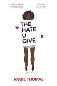 Hate U Give By: Angie Thomas