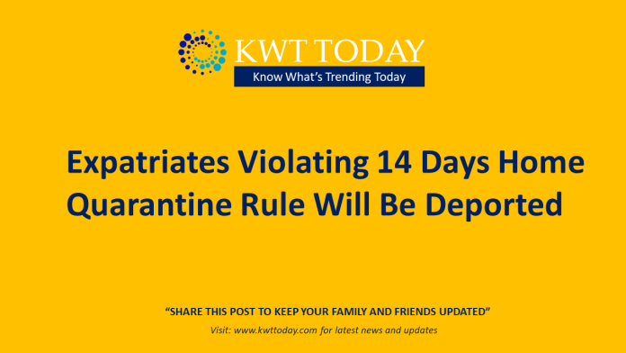Expatriates Violating 14 Days Home Quarantine Rule Will Be Deported