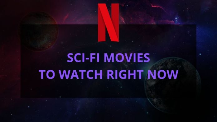 3 Sci-Fi movies to Watch on Netflix right now