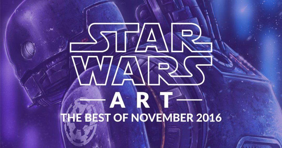 Star Wars Art: The Best Of November 2016
