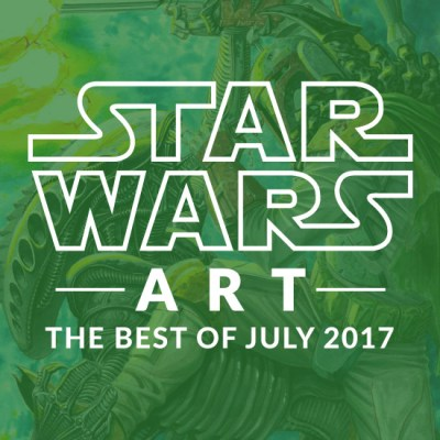 Star Wars Art: The Best Of July 2017