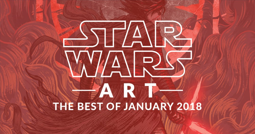 Star Wars Art: The Best of January 2018