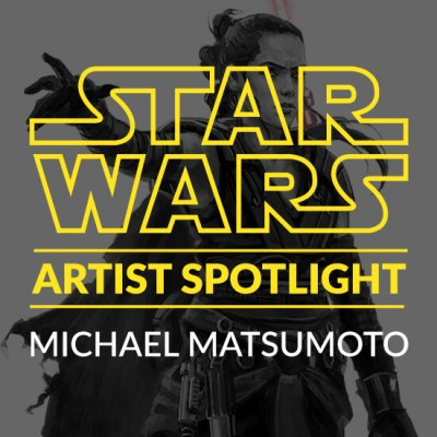 Star Wars Artist Spotlight: Michael Matsumoto