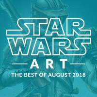 Star Wars Art: The Best Of August 2018