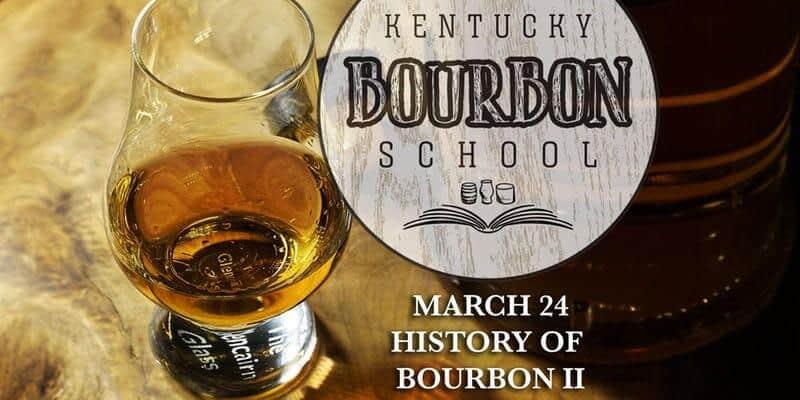 bourbon school 3 24 - History of Bourbon II • MARCH 24 • KY Bourbon School