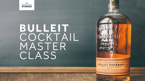 Bulleit Master Class - World Class Studio - A Bulleit Cocktail Master Class