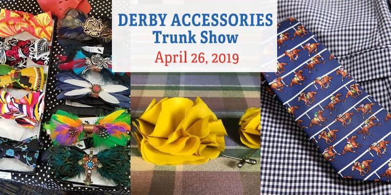 DERBY ACCESSORIES - Derby Accessories Trunk Show