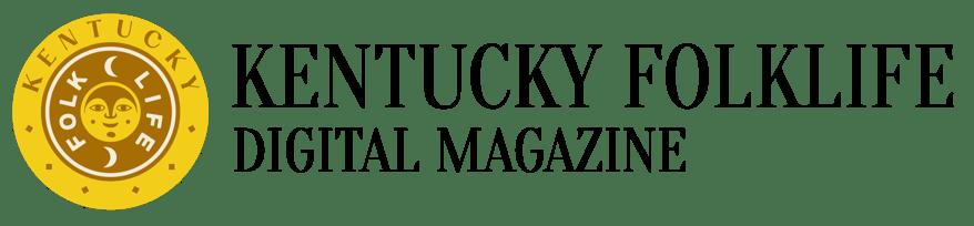 Kentucky Folklife Digital Magazine Summer 2021