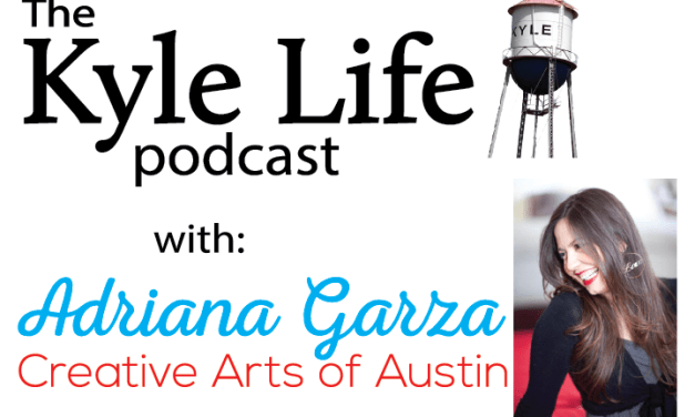 The Kyle Life Podcast – Episode 41 w/ Adriana Garza of Creative Arts of Austin