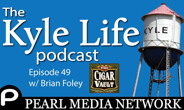The Kyle Life Podcast – Episode 49 w/ Brian Foley of the Cigar Vault in Buda