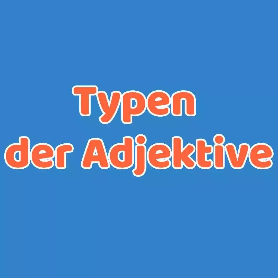 Typen der Adjektive: Prädikative, adverbiale und attributive Adjektive