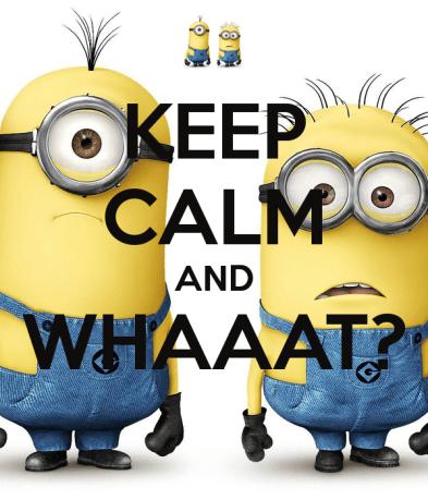 keep-calm-and-whaaat--2
