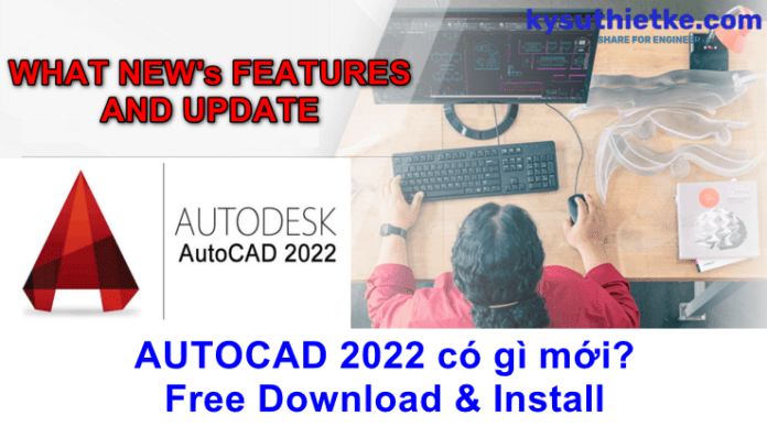 Download AutoCAD 2022 and what's news – Link download Free
