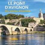 Le pont d'Avignon, Dix siècles d'histoire, Éditions Faton, 2016, 16 articles, 74 p., près de 80 illustrations, 9,80 €.