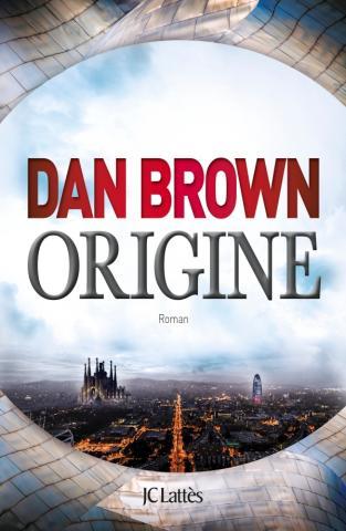 Dan Brown, Origine, roman traduit de l'anglais par Dominique Defert et Carole Delporte, Paris, Éditions JC Lattès, 2017, 576 pages, 34,95 $.