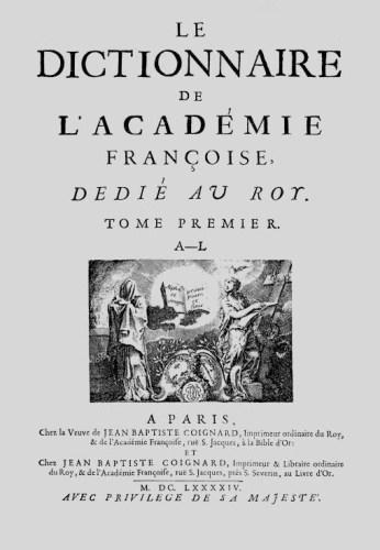 Le tout premier Dictionnaire de l'Académie française, paru en 1694