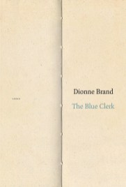 Dionne Brand, The Blue Clerk, McClelland & Stewart.