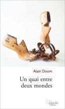 Alain Doom, Un quai entre deux mondes, Prise de parole.