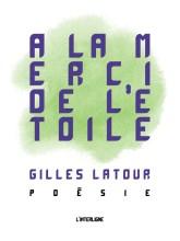 Gilles Latour, À la merci de l'étoile, Les Éditions L'Interligne.