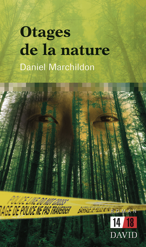 aniel Marchildon, Otages de la nature, Éditions David.