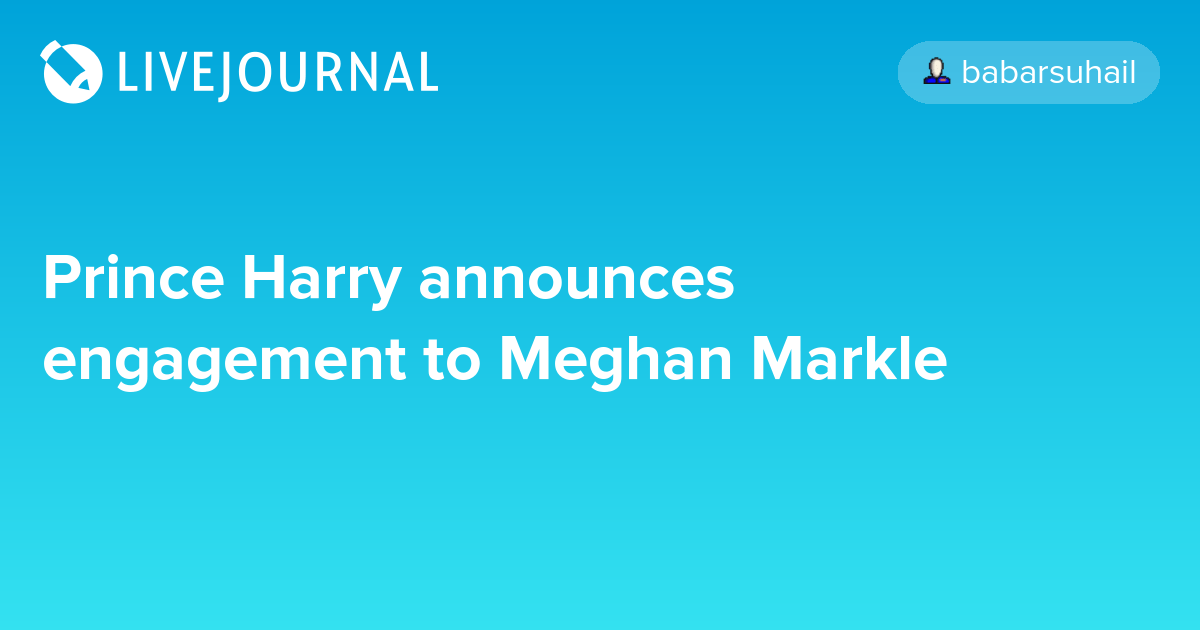 Prince Harry announces engagement to Meghan Markle - Oh No ...