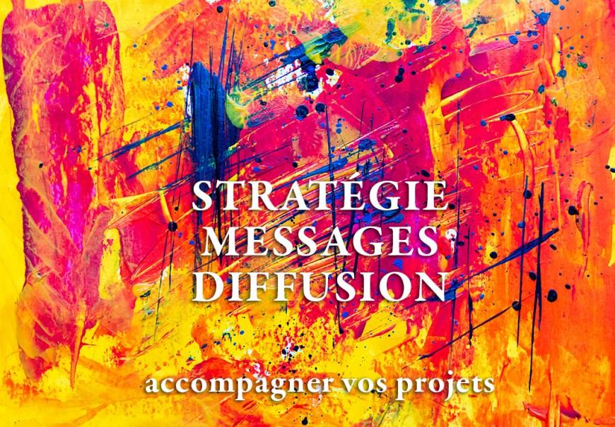 stratégie de communication et messages, plan de diffusion
