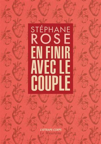 """couverture du livre de Stéphane Rose """"En finir avec le couple"""", éditions La Musardine"""