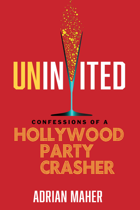 confessions of a Hollywood party crasher