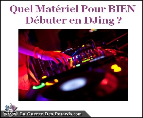 djing-quel-materiel-pour-bien-debuter-en-djing