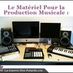 production musicale materiel