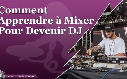 Comment Apprendre à Mixer Pour Devenir DJ (Niveaux Débutant et Intermédiaire) :