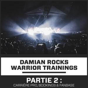 Formation DJ DAMIAN ROCKS WARRIOR TRAININGS – Partie 2 : Carrière Pro, Bookings & Fanbase