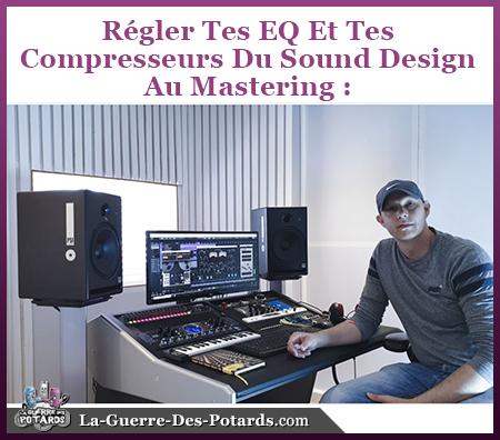 EQ Compresseur Sound Design Arrangement Mixage Mastering