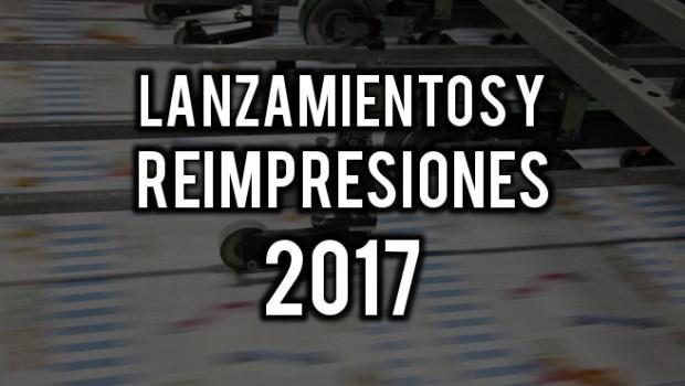 Lanzamientos y reimpresiones 2017