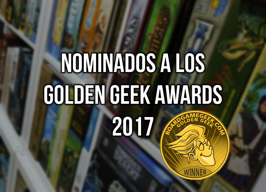 Nominados a los Golden Geek Awards 2017 y predicciones