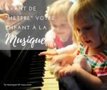 Avant de mettre vos enfants à la Musique