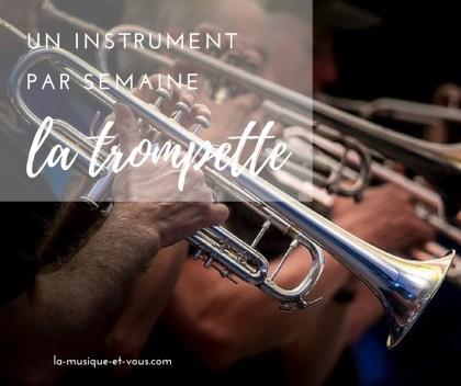 Un instrument par semaine : la trompette