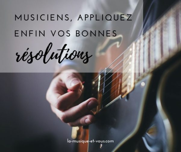 musiciens bonnes resolutions