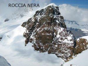 28ème sommet de plus de 4'000 mètres – Le Roccia Nera