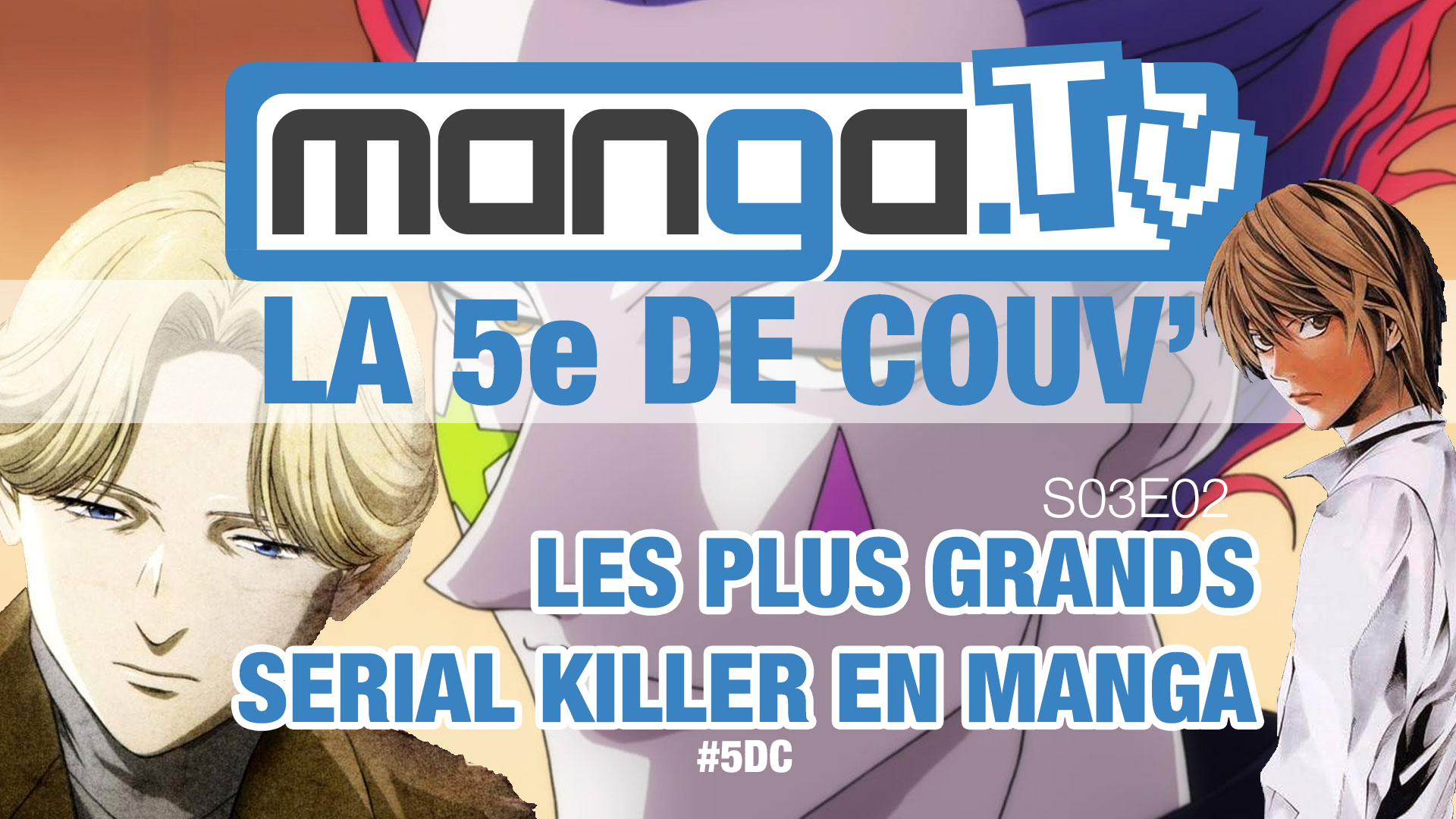 La-5e-de-couv'-le-podcast-de-Manga.Tv-Saison-3-Episode-2-#5DC-intégrale-SERIAL-KILLER-manga.tv-mediaku-5emedecouv-podcast