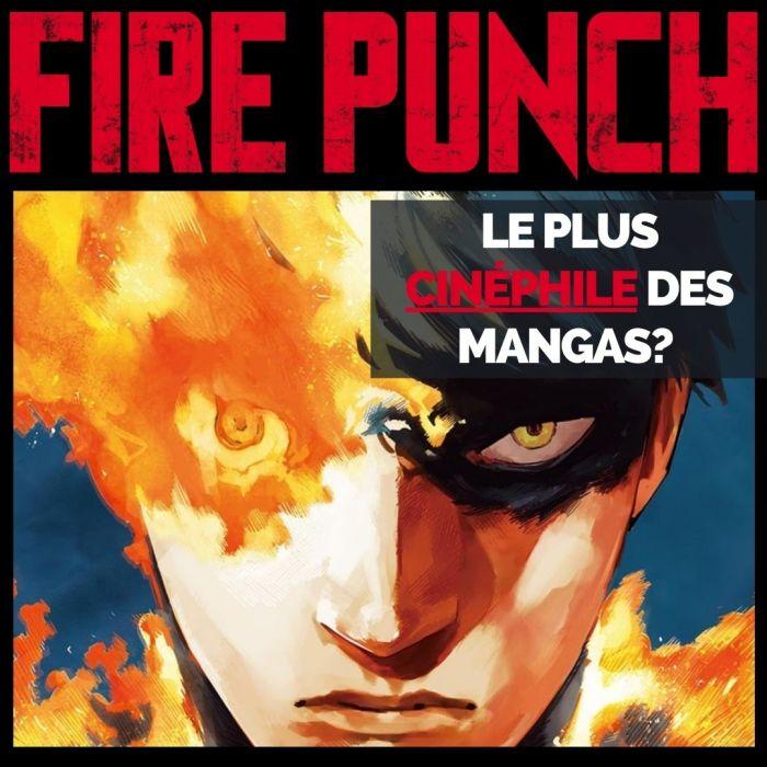 Fire Punch : le plus cinéphile des mangas ? – La 5e de Couv' – #5DC – Saison 6 Episode 7