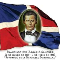 ORGULLO DOMINICANO Padre de la Patria ¨Francisco del Rosario Sánchez¨