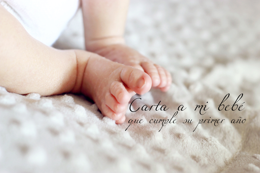Carta a mi tercer bebé que cumple su primer año