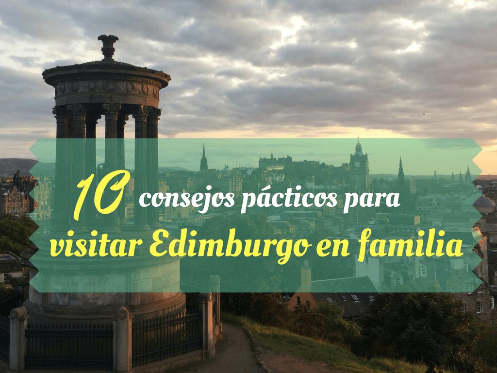 Diez consejos prácticos para visitar Edimburgo en familia