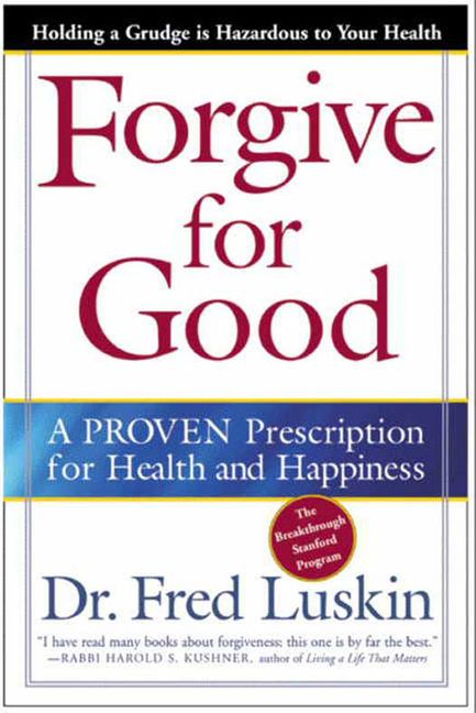 Book Cover of Forgive for Good by Dr Fred Luskin